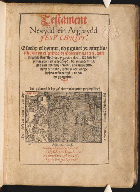 Y dudalen deitl. Cyhoeddwyd y Testament Newydd ar 7 Hydref, 1567 / The title page. The New Testament was published on 7 October, 1567